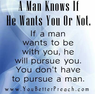 A Man Knows If He Wants You!