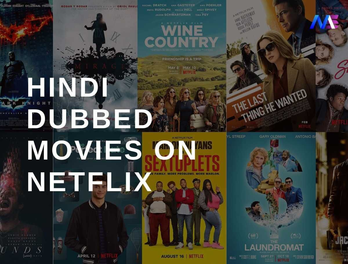 57 Must Watch Hindi Dubbed Movies on Netflix in 2020