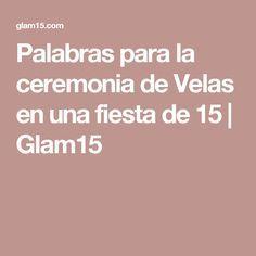 Palabras para la ceremonia de Velas en una fiesta de 15 | Glam15 #fiestade15años