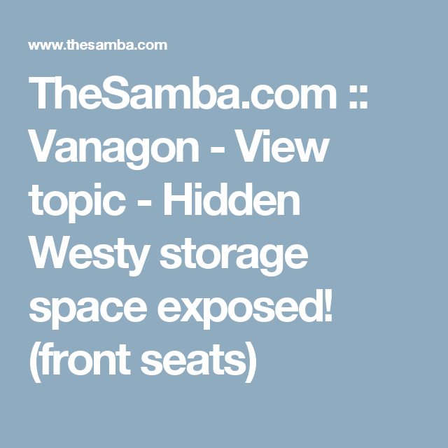 TheSamba.com :: Vanagon   View Topic   Hidden Westy Storage Space Exposed!