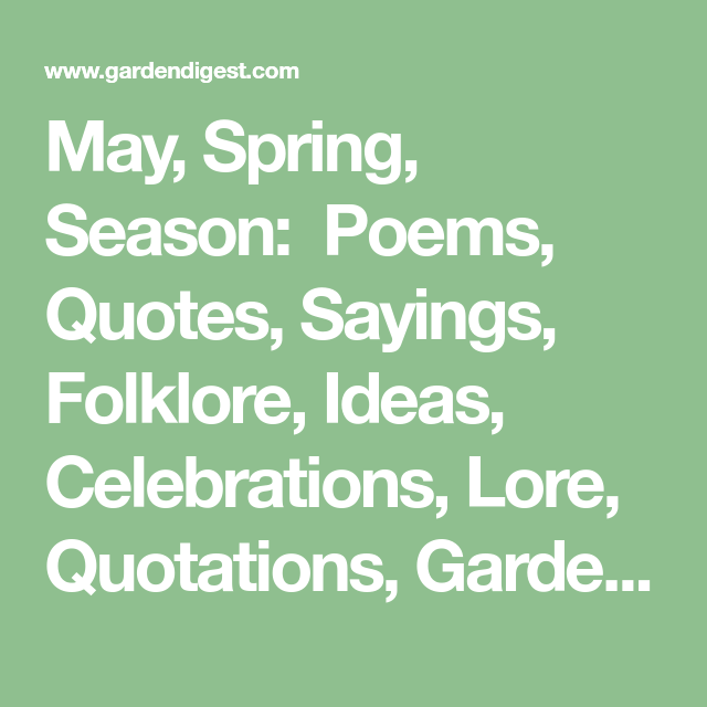 May Spring Season Poems Quotes Sayings Folklore Ideas