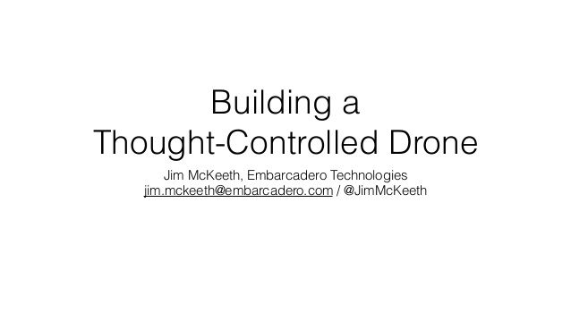 Building a Thought Controlled Drone