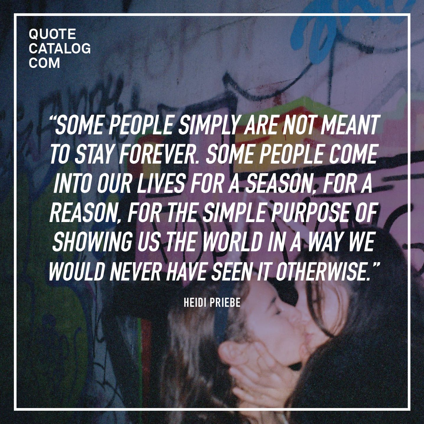 """""""Some people simply are not meant to stay forever. Some"""