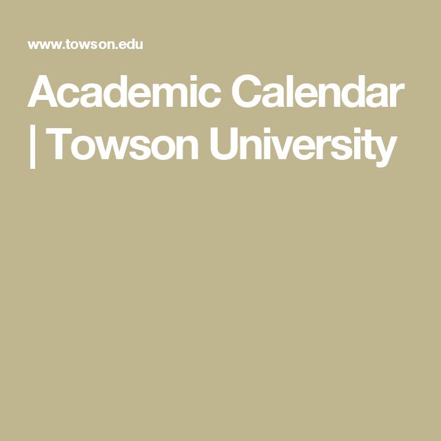 Towson Calendar.Academic Calendar Towson University Towson Academic Calendar
