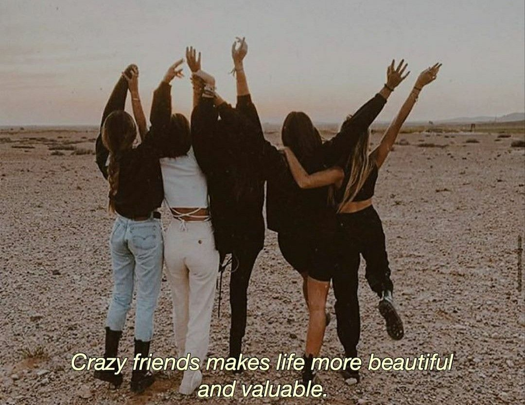 Aesthetic Friendship Quotes Crazy Friends Caption For Friends Best Friends Aesthetic