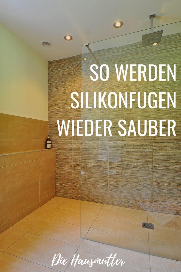 So Wird Silikon Gereinigt Und Silikonfugen Erneuert Putzen Badezimmer Badezimmer Putzen Tipps Wohnung Reinigen Badezimmer Putzen
