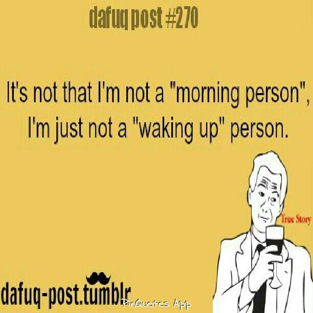 Pin By Ashley Wooten On This Is So Me Dafuq Posts Wake Up Person