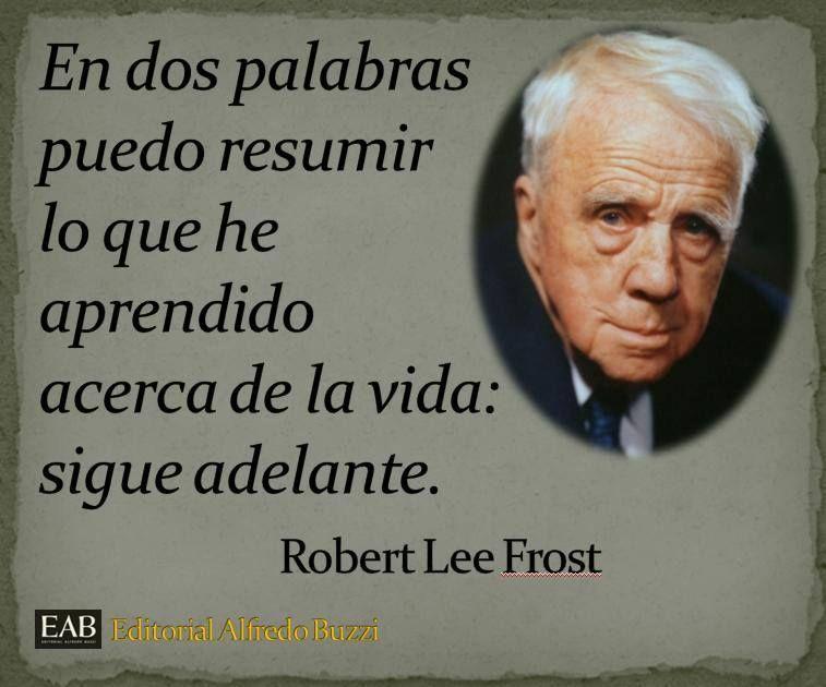 Robert Lee Frost Frases De Personajes Celebres Frases De