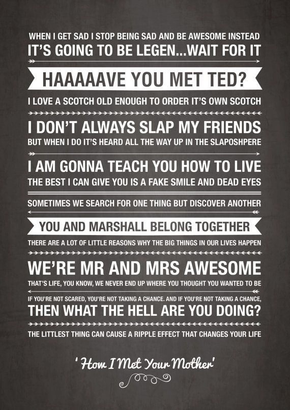 How I Met Your Mother Quotes Jpeg A4 Letter 8x10 Instant