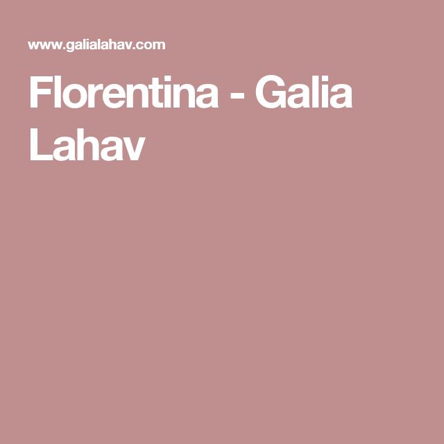 Florentina - Galia Lahav