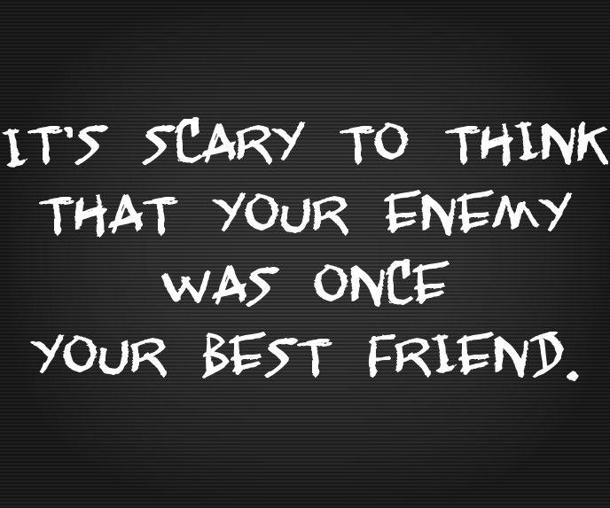 Best Friend Turned Enemy Enemies Quotes Meaningful Quotes Quotes