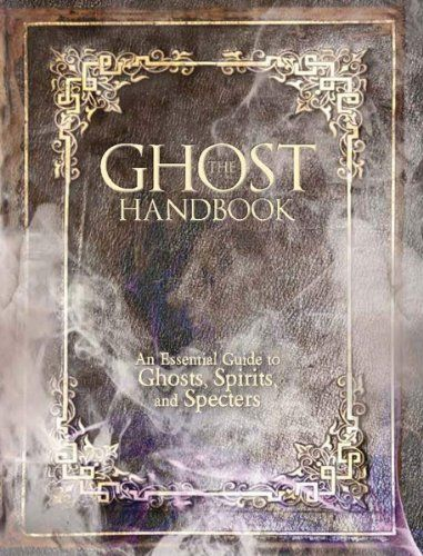 The Ghost Handbook: An Essential Guide to Ghosts, Spirits, and Specters by Dr. Robert Curran http://www.amazon.com/dp/0764164562/ref=cm_sw_r_pi_dp_04EJwb1ZJ08DW
