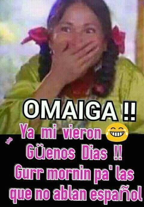 Buenos Dias Para Enviar Http Estaesmimoda Com Imagenes Buenos Dias Para Enviar 601 Buenos Dia Mexican Funny Memes Good Morning Quotes Funny Spanish Memes
