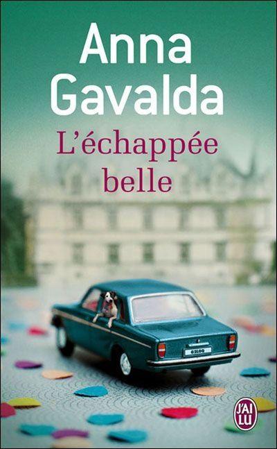 Anna Gavalda - L'échappée Belle
