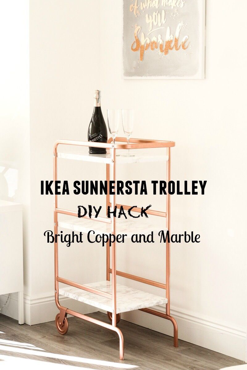 IKEA SUNNERSTA TROLLEY DIY HACK - Bright Copper and Marble finish ...