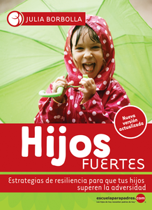 Descargar Hijos Fuertes Pdf Gratis Julia Borbolla Superando La Adversidad Hijos Leer En Linea