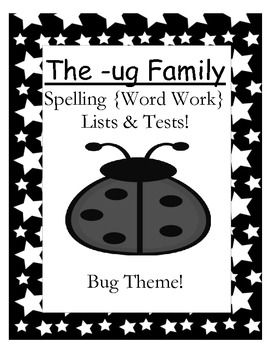 Fern Smith's FREE The -ug Family Spelling {Word Work} Lists & Tests  Adorable Bug Theme! This Spelling Unit has 16 pages. Some school districts call it Spelling, some call it Word Work! This packet has both!