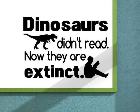 Dinosaurs Didn T Read Vinyl Wall Decal School Elementary Classroom Teacher Decal Educational Vinyl Wall Decals Wall Decals Reading