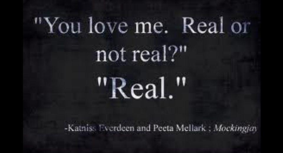 You Love Me Real Or Not Real Peeta Mellark Quote Katniss The