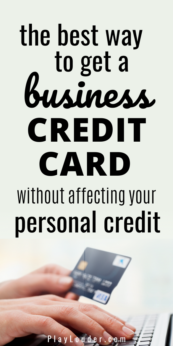 The Best Way To Get A Business Credit Card Without Affecting Your Personal Credit Business Credit Cards Credit Card Deals Credit Card