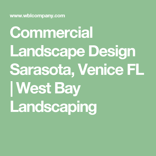 Commercial Landscape Design Sarasota, Venice FL | West Bay Landscaping