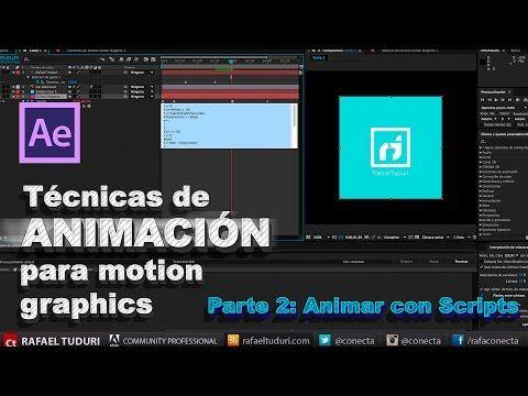 Tutorial After Effects Técnicas De Animación Para Motion Graphics Parte 2 Scripts Tecnicas De Animacion Edicion De Video Animacion Digital