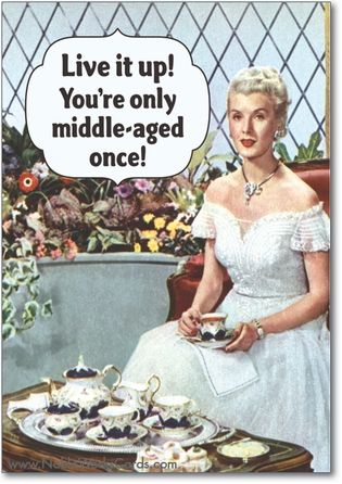 Middle Aged Once Card Birthday Humor Funny Happy Birthday Vintage Humor