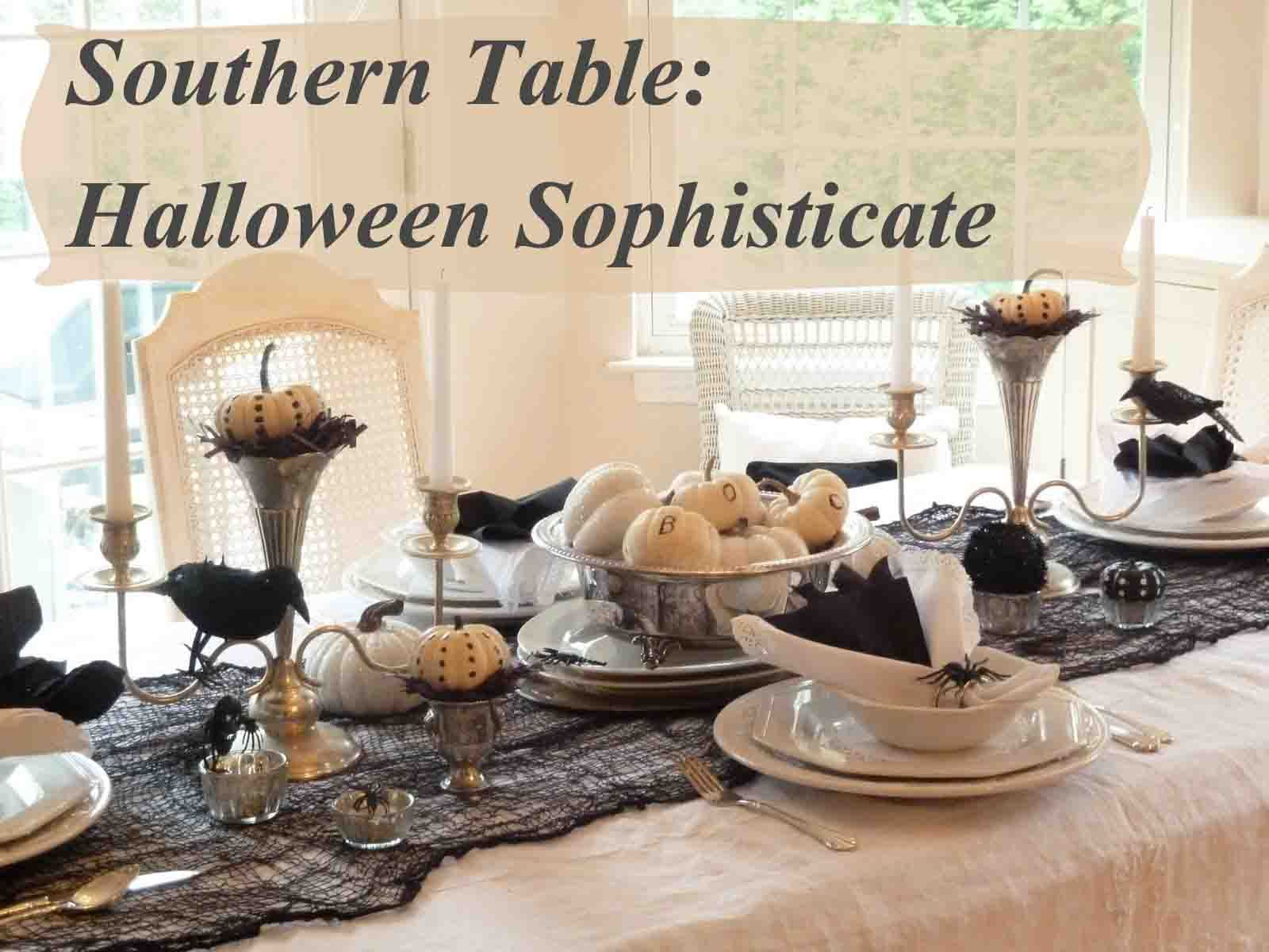 Southern Guide To Life Southern Table Halloween Sophisticate