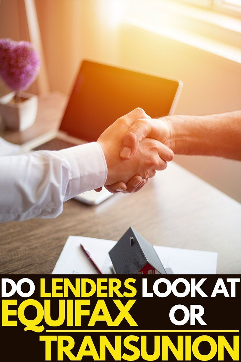 Do Lenders Look At Equifax Or Transunion In 2020 Credit Reporting Agencies Finance Guide Secure Credit Card