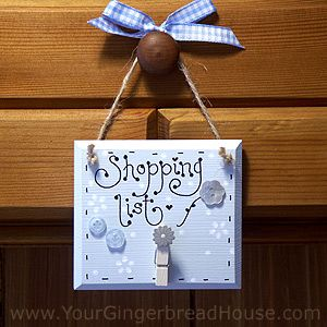 cute -- shopping list w/clothespin -- from yourgingerbreadhouse.com