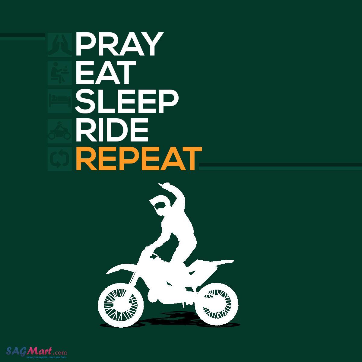 Pray Eat Sleep Ride Repeat Rider Rider Quotes Biker Quotes Bike Quotes