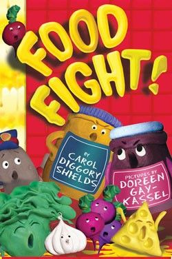 Food Fight! by Carol Diggory Sheilds