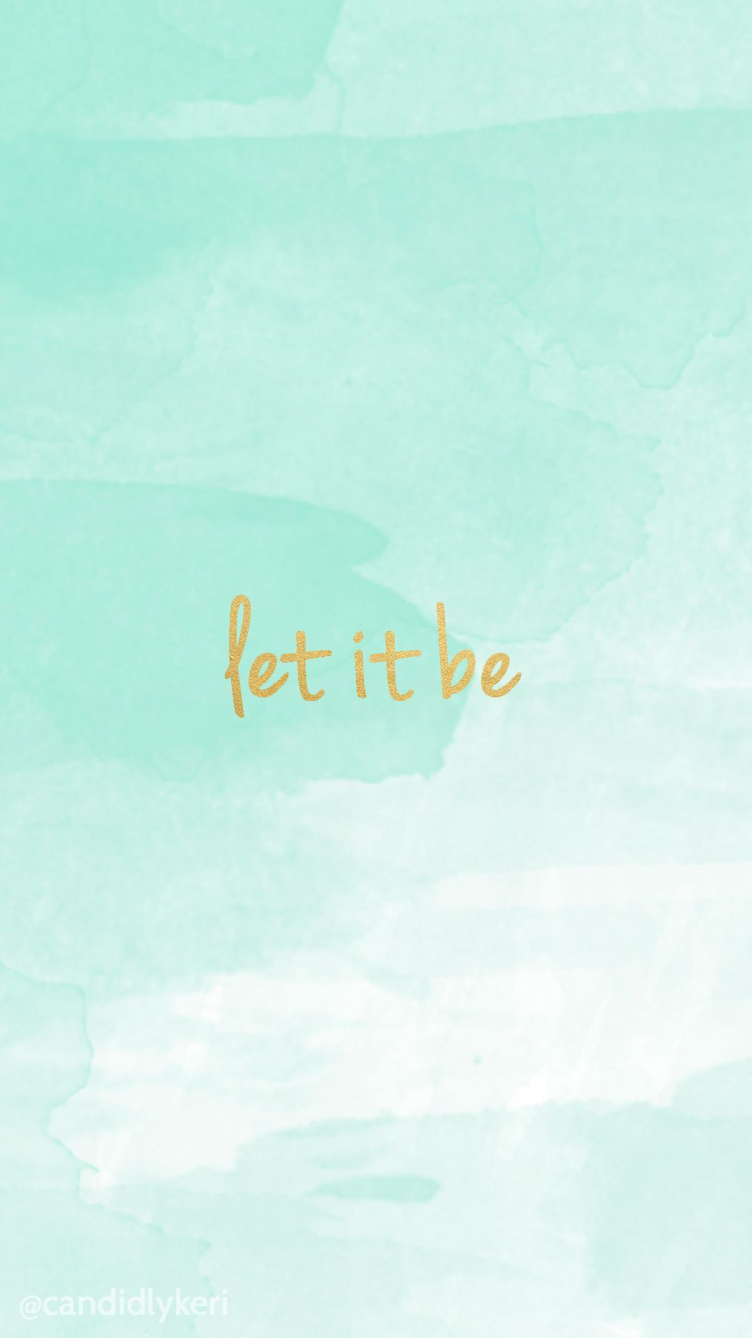 Let It Be Gold Lettering With Blue Watercolor Background Wallpaper