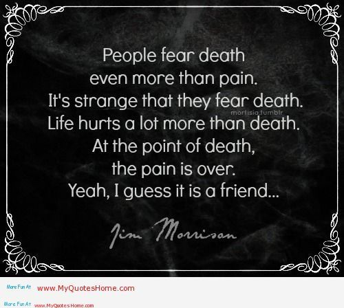 Death quotes tumblr – Pain is a real friend do not leave ... Quotes About Life And Death Tumblr