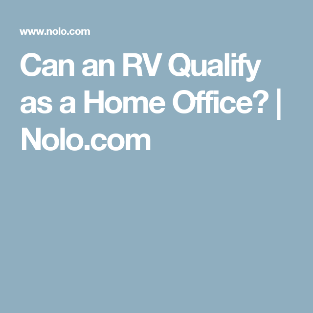 Can An RV Qualify As A Home Office?
