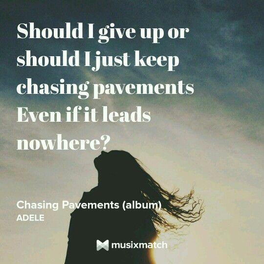 Should I Just Keep On Chasing Pavements Lyrics - Karmashares LLC ...