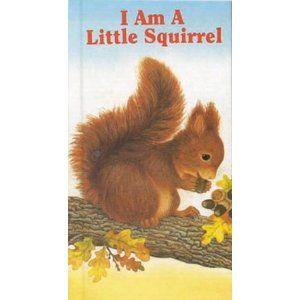 I Am a Little Squirrel (Little Furry Friends)