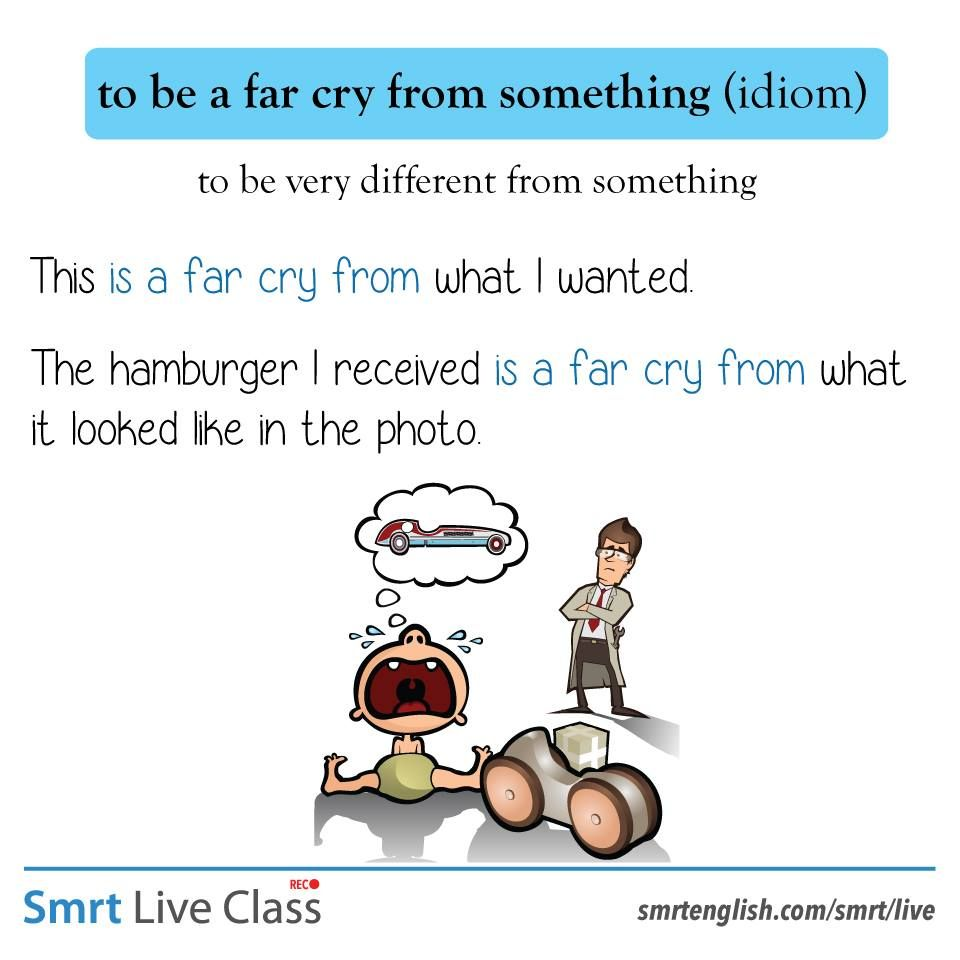 Idiom To Be A Far Cry From Something English For Beginners