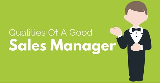 Top Qualities and Responsibilities of a Good Sales Manager - good qualities for resume