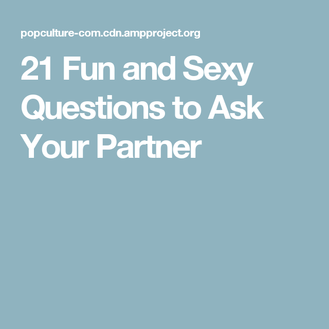 Sexy Questions To Ask Your Gf
