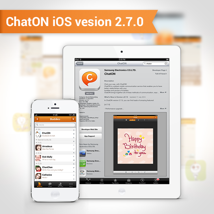 [ChatON iOS 2.7.0] Quite many people don't know the fact that  ChatON can be used on an iPhone and an iPad.If you didn't know about this, go to the App store right now, search and download ChatON.  -Add translation function when receiving messages -Display only Web user -Send texts with Anicons/  ChatON을 아이폰과 아이패드에서도 사용할 수 있다는 사실, 의외로 모르는 분들이 많더군요. 지금 앱스토어에서 ChatON을 검색하고 다운로드해보세요. <주요 업데이트 기능>  -수신메시지 번역 (한/중/일/영 교차번역, 독/프/스/이 /포 영어번역) -ChatON 웹 사용자 표시 -애니콘+Text 함께 보내기