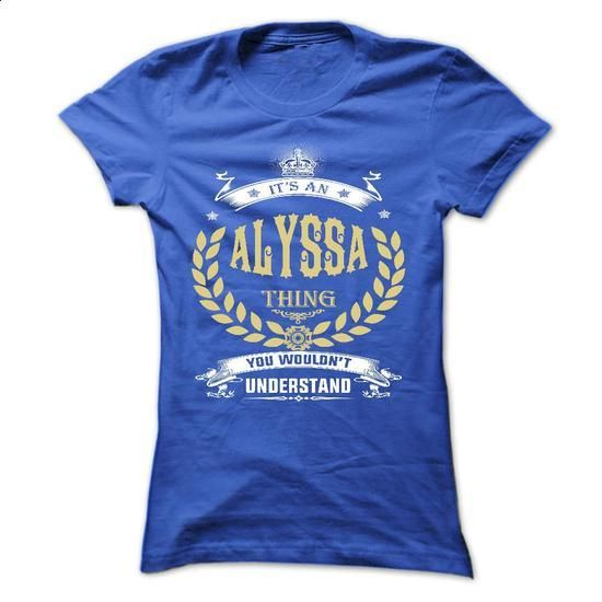 ALYSSA . its An ALYSSA Thing You Wouldnt Understand  - T Shirt, Hoodie, Hoodies, Year,Name, Birthday - #t shirts online #vintage t shirt. I WANT THIS => https://www.sunfrog.com/Names/ALYSSA-its-An-ALYSSA-Thing-You-Wouldnt-Understand--T-Shirt-Hoodie-Hoodies-YearName-Birthday.html?id=60505