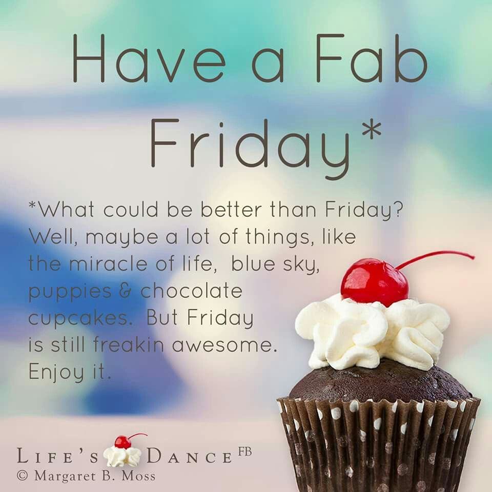 Fabulous Friday Quotes: Have A Fab Friday
