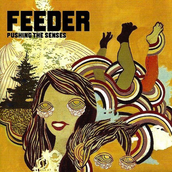 Feeder - Pushing The Senses (2004)