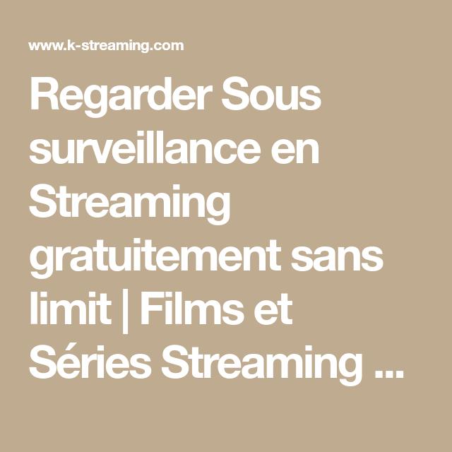 Regarder Sous Surveillance En Streaming Gratuitement Sans Limit Films Et Series Streaming Vf Film Sous Surveillance Film Streaming