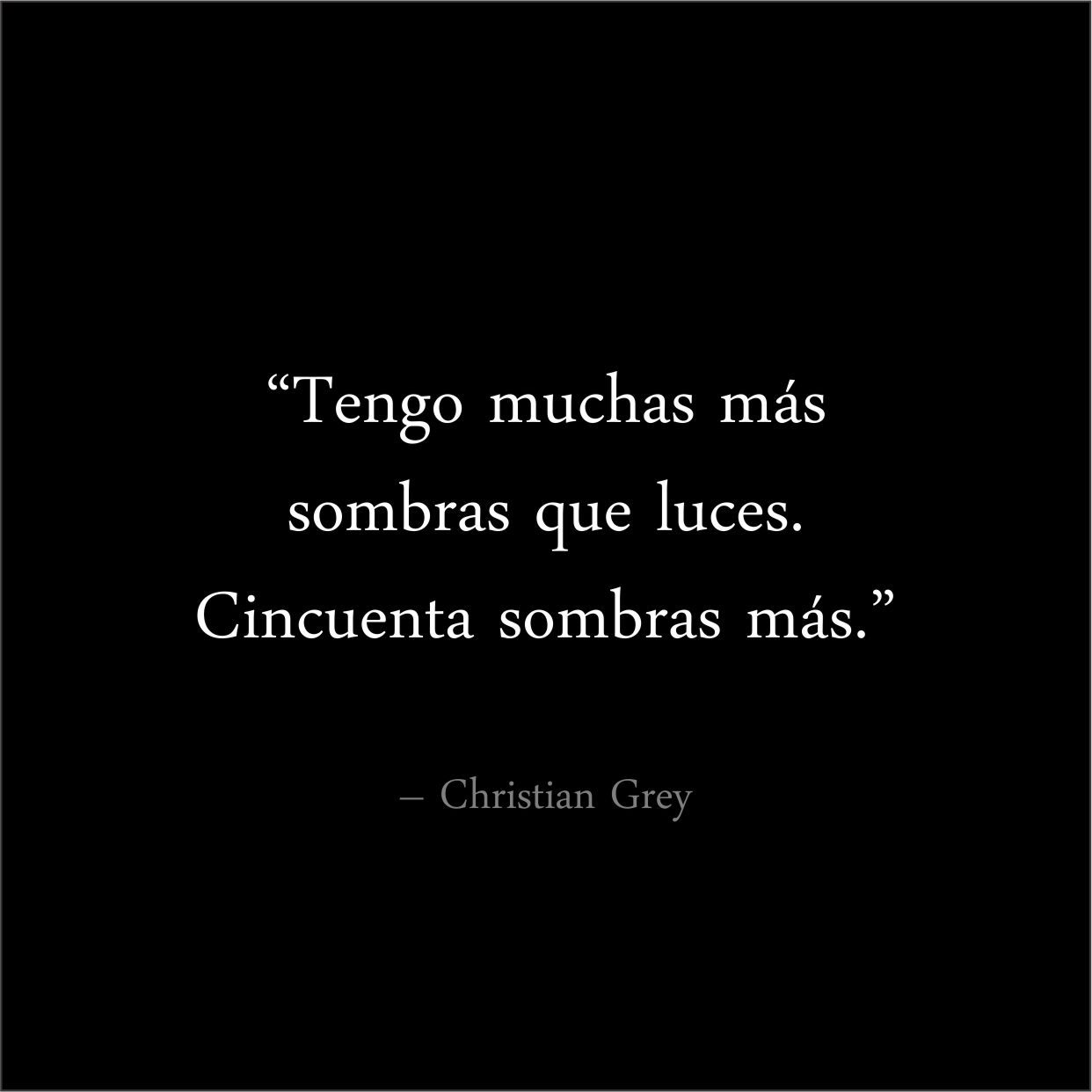 Quotes From 50 Shades Of Grey 50 Sombras De Grey  Fifty Shades Of Grey  50 Sombras De Grey