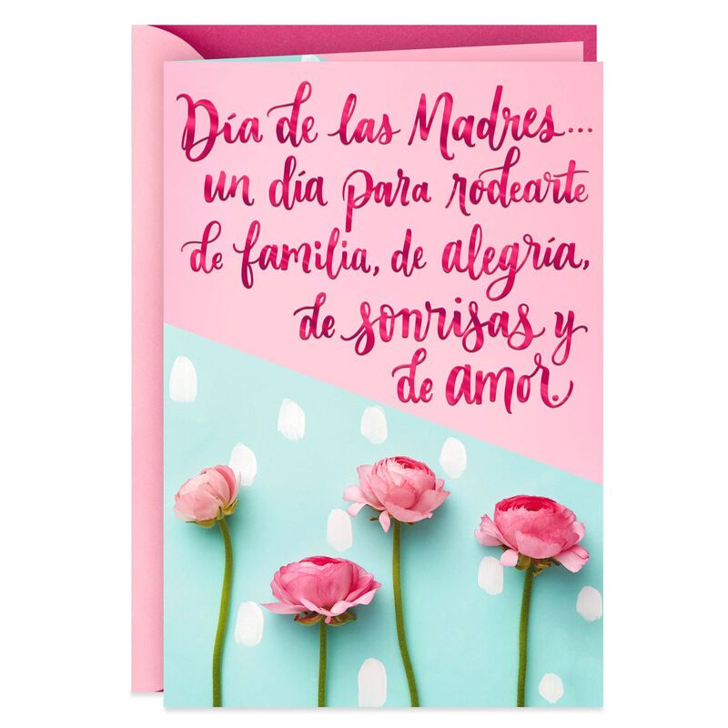 A Day To Feel Loved Spanish Language Mother S Day Card In 2020 Mother S Day Greeting Cards Happy Mothers Day Wishes Mother Day Wishes