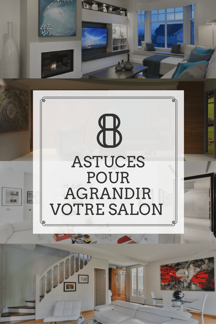 8 Astuces Pour Augmenter La Taille De Votre Salon Piece De Vie