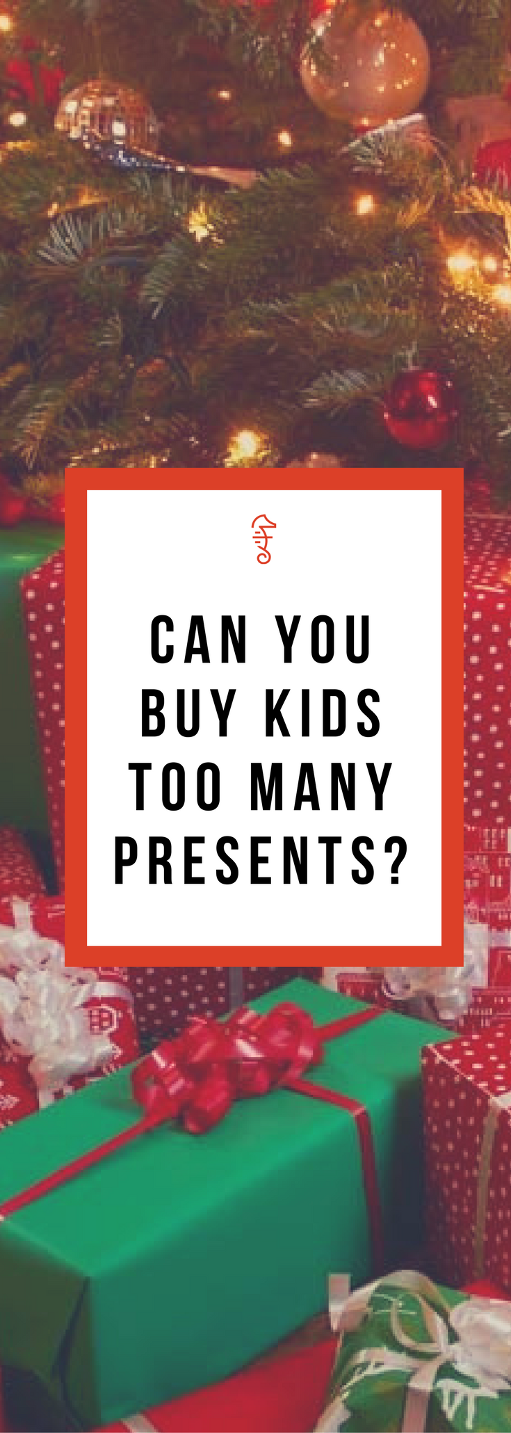 If You Re Going All Out On Christmas Gifts For Your Kids Here S How To Deal If You Re Worried About Having A Spoiled Ki Spoiled Kids Kids Parenting Done Right