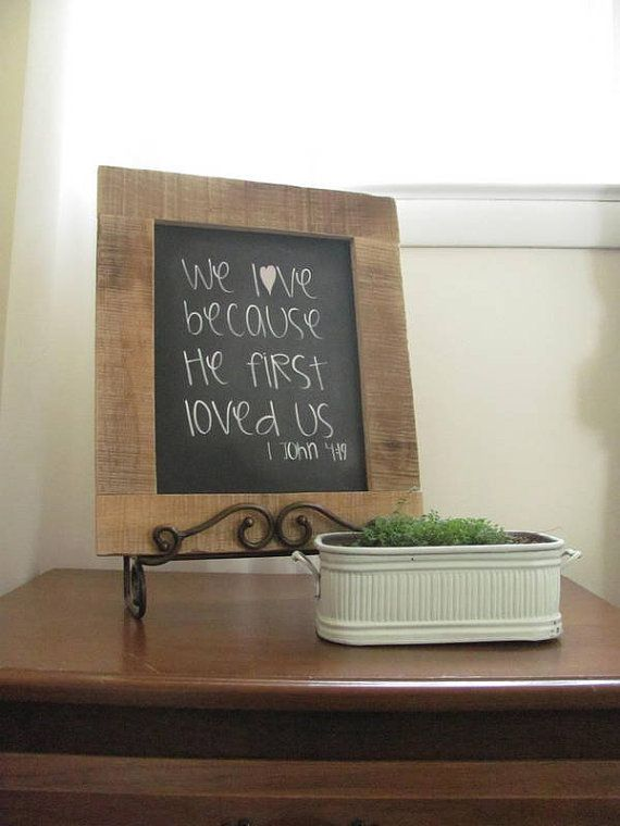 We love because He first loved us chalkboard by ourhousetoyours, $25.00